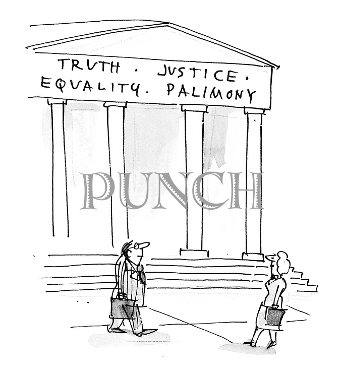 (An inscription on the pediment of a law courts building reads: 'Truth. Justice. Equality. Palimony')