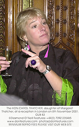 The HON.CAROL THATCHER, daughter of Margaret Thatcher, at a reception in London on 8th November 2001.OUB 83
