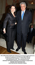 DR & MRS GERT RUDOLPH FLICK he is the German multi-millionaire, at a party in London on 3rd February 2004.PRG 251