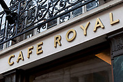 Sign for the famous Cafe Royal in London, UK.