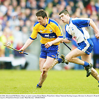 12 March 2006; Diarmuid McMahon, Clare, in action against Brian Phelan, Waterford. Allianz National Hurling League, Division 1A, Round 3, Waterford v Clare, Fraher Field, Dungarvan, Co. Waterford. Picture credit: Matt Browne / SPORTSFILE
