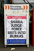 Evening Standard headline March 2009<br /> Sharia judge : Force Brits into Burkas