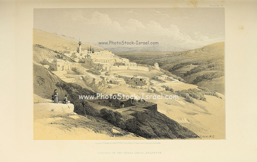 Convent of Terra Santa, Nazareth from The Holy Land : Syria, Idumea, Arabia, Egypt & Nubia by Roberts, David, (1796-1864) Engraved by Louis Haghe. Volume 1. Book Published in 1855 by D. Appleton & Co., 346 & 348 Broadway in New York.