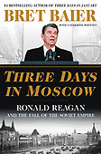 """May 15, 2021 - WORLDWIDE: Bret Baier with Catherine Whitney """"Three Days In Moscow"""" Book Release"""