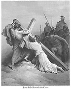 Jesus Falls Beneath the Cross [Mark 15:21] From the book 'Bible Gallery' Illustrated by Gustave Dore with Memoir of Dore and Descriptive Letter-press by Talbot W. Chambers D.D. Published by Cassell & Company Limited in London and simultaneously by Mame in Tours, France in 1866
