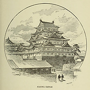 Nagoya Castle from the book ' Rambles in Japan : the land of the rising sun ' by Tristram, H. B. (Henry Baker), 1822-1906. Publication date 1895. Publisher New York : Revell