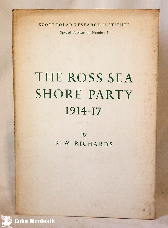 THE ROSS SEA PARTY 1914-17 - Richard 'Dick' Richards, Scott Polar Research Institute, Cambridge, 1962. Hardcover. Condition: Very Good. Dust Jacket/sl browning of edges, 1st Edition. - issued as Special Publication Number 2. 8vo. 44pp. Burgundy cloth lettered in gold at the spine Illustrated with two photographs and a sketch map. One of the very first published accounts of the stranding and survival of the Ross Sea Shore Party, written by Richard 'Dick' Richards, the youngest member of the expedition Richards was the last survivor of the 'Heroic Age of Antarctic Exploration': he died in 1985 at the age of 91 - $NZ140 (Arnold Heine Collection)