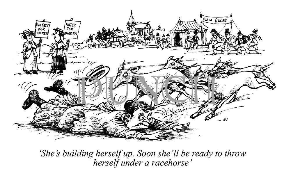 'She's building herself up. Soon she'll be ready to throw herself under a racehorse'