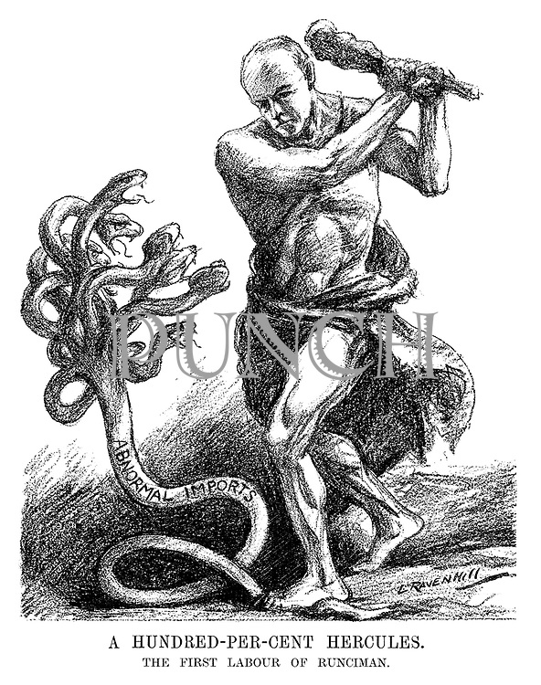 A Hundred-per-cent Hercules. The First Labour of Runciman. (an Interwar cartoon shows Walter Runciman as Hercules beating the multi headed serpent of Abnormal Imports with a baton)