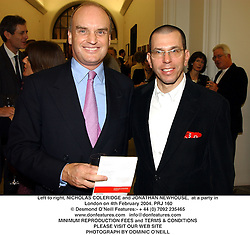 Left to right, NICHOLAS COLERIDGE and JONATHAN NEWHOUSE,  at a party in London on 4th February 2004.PRJ 160