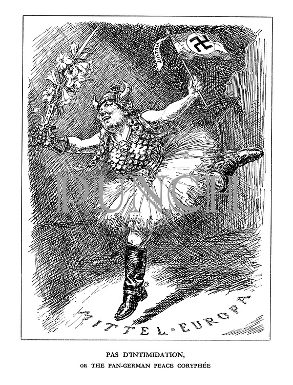 Pas d'Intimidation, or The Pan-German Peace Coryphee. (A German Valkyrie dances with jackboots, sword in hand and Nazi Austrian flag, on a map of Mittel-Europa)