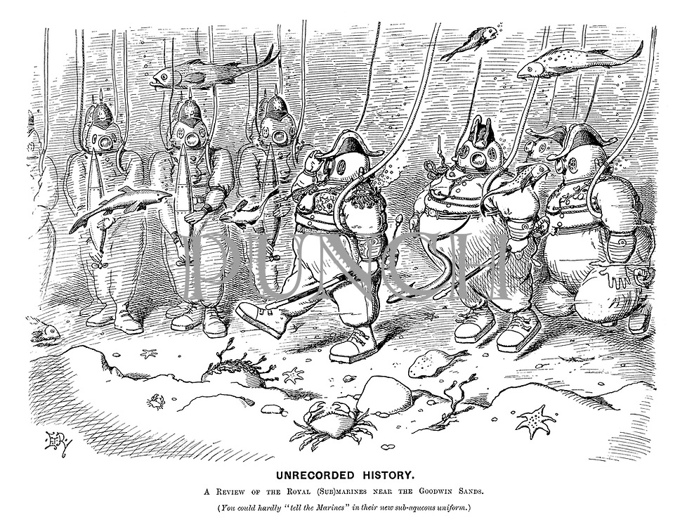 "Unrecorded History. A review of the Royal (Sub)Marines near the Goodwin Sands. (You could hardly ""tell the Marines"" in their new sub-aqueous uniform.) (an Edwardian cartoon shows an underwater military inspection with all wearing deep sea diving suits)"