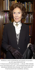 PAMELA, LADY EGREMONT at a party in London on 4th April 2002.OYU 24