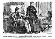Lady-Physicians. Who is this interesting invalid? It is young Reginald de Braces, who has succeeded in catching a bad cold, in order that he might send for that rising practioner, Dr. Arabella Bolus!""