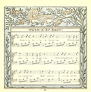 Hush a by Baby or Rock-a-bye baby, on the treetops, / When the wind blows, the cradle will rock, / When the bough breaks, the cradle will fall, / And down will come baby, cradle and all. Dance a Baby From the Book '  The baby's opera : a book of old rhymes, with new dresses by Walter Crane, and Edmund Evans Publishes in London and New York by F. Warne and co. in 1900