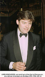 LORD PORCHESTER, son and heir of the Earl of Carnarvon,  at a dinner in London on October 29th 1996.LTB 14