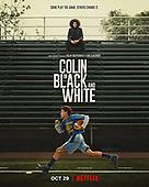 "October 29, 2021 - WORLDWIDE: Netflix's ""Collin in Black & White"" Mini Series Premiere"