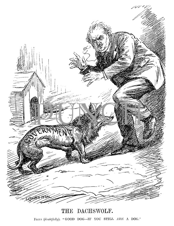 """The Dachswolf. Fritz (doubtfully). """"Good dog - if you still ARE a dog."""" (a Government wolf pretending to be a dog comes out of his doghouse to frighten Germany during the Kapp Putsch after WW1)"""