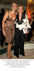 Left to right, TV presenter TANIA BRYER and her sister LESLEY KING LEWIS, at a dinner in London on 2nd September 2003.PMA 43