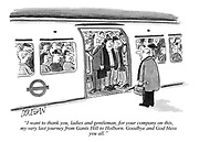 """""""I want to thank you, ladies and gentleman, for your company on this, my very last journey from Gants Hill to Holborn. Goodbye and God bless you all."""""""