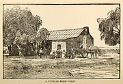Typical Boer Farm From the Book ' The real Kruger and the Transvaal ' Bunce, Charles T; McKenzie, Frederick Arthur, 1869-1931; Du Plessis, C. N. J . Published by Street & Smith, New York, 1900