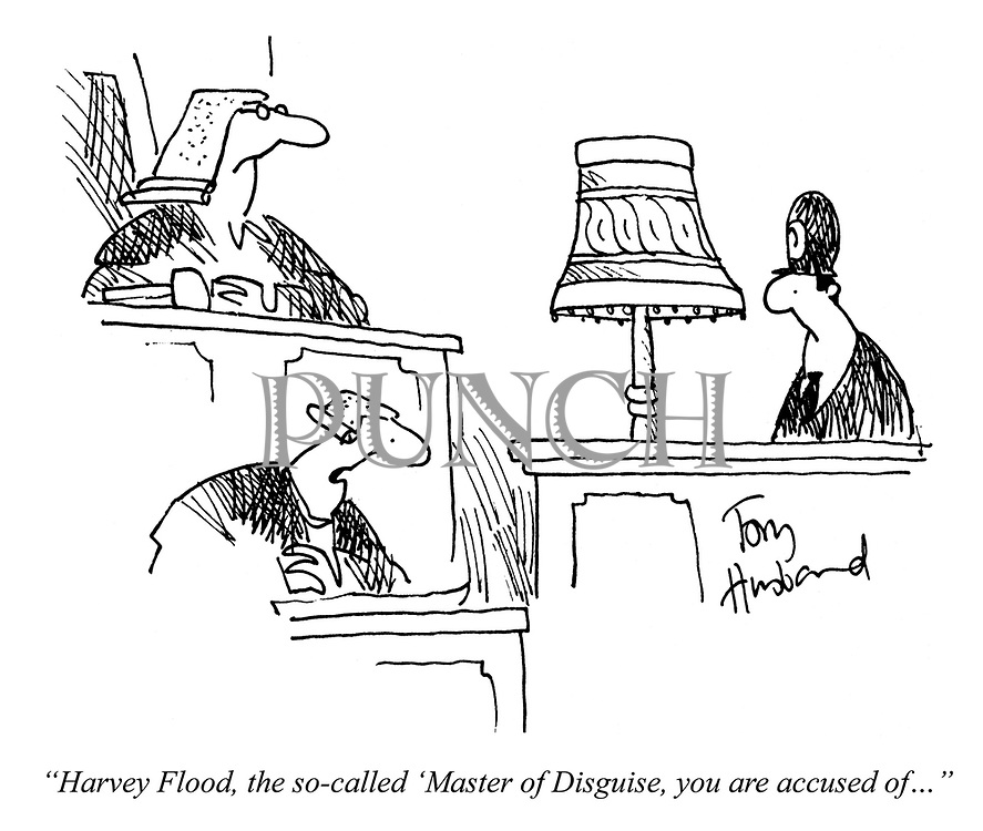 """Harvey Flood, the so-called 'Master of Disguise', you are accused of..."""