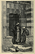 wood engraving of people at the Entrance to a Mosque in Cairo From the book 'Picturesque Palestine, Sinai and Egypt : social life in Egypt; a description of the country and its people' with illustrations on Steel and Wood by Wilson, Charles William, Sir, 1836-1905; Lane-Poole, Stanley, 1854-1931. Published by J.S. Virtue in London in 1884