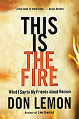 """March 16, 2021 - WORLDWIDE: Don Lemon """"This Is the Fire"""" Book Release"""