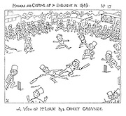 Manners and Customs of ye Englyshe in 1849. No 17. A View of Mr Lorde hys Cricket Grounde.