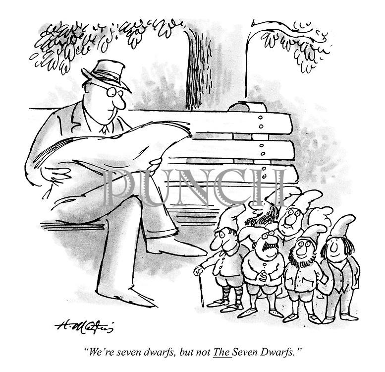 """We're seven dwarfs, but not THE Seven Dwarfs."""
