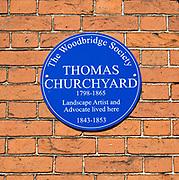 Blue plaque on home of Thomas Churchyard, 1798-1865, landscape artist and advocate, Woodbridge, Suffolk, England, UK