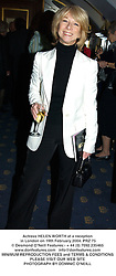 Actress HELEN WORTH at a reception in London on 19th February 2004.PRZ 75