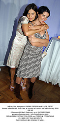 Left to right, designers JEMIMA FRENCH and SADIE FROST former wife of actor Jude Law, at a party in London on 3rd February 2004.PRI 69