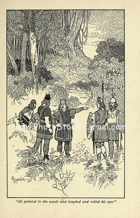 He pointed to the woods and laughed and rolled his eyes From the book ' Viking tales ' by Jennie Hall, Punlished in Chicago by Rand, McNally & co in 1902
