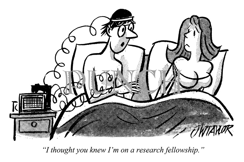 """""""I thought you knew I'm on a research fellowship."""""""