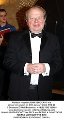 Political reporter JOHN SERGEANT at a dinner in London on 27th January 2004.PRB 96