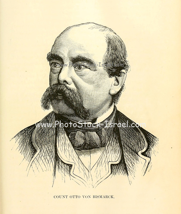 Count Otto von Bismarck Otto Eduard Leopold, Prince of Bismarck, Count of Bismarck-Schönhausen, Duke of Lauenburg (né Junker Otto von Bismarc) (1 April 1815 – 30 July 1898), known as Otto von Bismarck was a conservative German statesman and aristocrat. Bismarck masterminded the unification of Germany in 1871 and served as its first chancellor until 1890 from the book Sights and sensations in Europe : sketches of travel and adventure in England, Ireland, France, Spain, Portugal, Germany, Switzerland, Italy, Austria, Poland, Hungary, Holland, and Belgium : with an account of the places and persons prominent in the Franco-German war by Browne, Junius Henri, 1833-1902 Published by Hartford, Conn. : American Pub. Co. ; San Francisco, in 1871