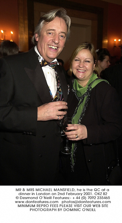 MR & MRS MICHAEL MANSFIELD, he is the QC at a dinner in London on 2nd February 2001.	OKZ 82