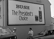 President Reagan Visits Ireland..Advertising Campaign.1984.04.06.1984.06.04.1984.4th June 1984..Availing of the opportunity of the President ReaPhoto of advertising billboard. Was this a foretelling of the future,the words Bush and President in the same sentence.gan visit, the Whiskey manufacturers advertised their wares.