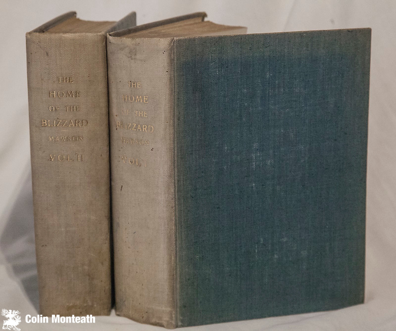 THE HOME OF THE BLIZZARD, Sir Douglas Mawson, 1st edn., 1915, Heinemann, London, 2 volumes, Both volumes rebound at some stage in pale green cloth, gilt titles ( a great candidate for rebinding in attractive leather with gilt titles) 3 VG+ original folding maps in rear pocket volume two unusually crisp & untorn, B&W plates, some fold-out plates, throughout both volumes complete, minor foxing, A VG+ great set internally of this famous and increasingly scarce book that tells the harrowing story Mawson's Australasian Antarctic Expedition 1911-14 - the cornerstone for any serious polar book collection - rebinding suggested, priced accordingly - usually $1900 to $2000 ...this set $NZ800 ( Arnold Heine Collection)