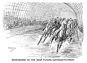 Race-Course of the Near Future, Suffragette-Proof.