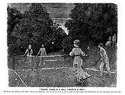 """""""Where There's a Will There's a Way."""" Not play lawn tennis in the dark? Stuff and nonsense! All you've got to do is just to mark out the courts with phosphorus, and rub the balls with the same."""