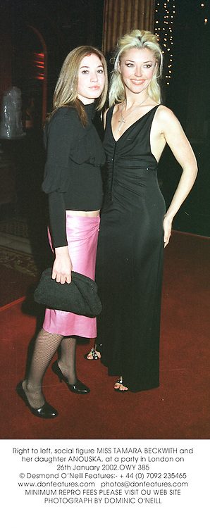 Right, social figure MISS TAMARA BECKWITH and her daughter ANOUSKA, at a party in London on 26th January 2002.OWY 385