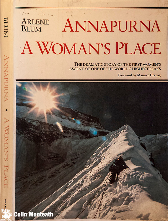 ANNAPURNA, A WOMAN'S PLACE - Arlene Blum, Granada, London, 1980, VG+ hardback with VG jacket, v minor sun-fading to red letters on spine. Richly illustrated with colour and B&W plates - Th story of the first women's ascent of an 8000 metre peak, Annapurna I ...but a heavy price is paid - $NZ65