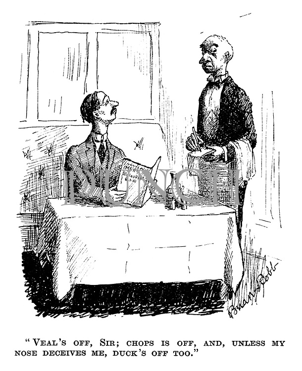 """""""Veal's off, sir; chops is off, and, unless my nose deceives me, duck's off too."""""""