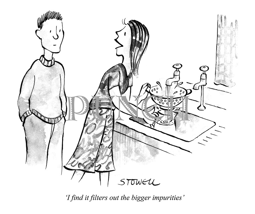 'I find it filters out the bigger impurities'
