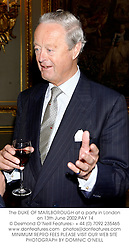 The DUKE OF MARLBOROUGH at a party in London on 13th June 2002.			PAY 14