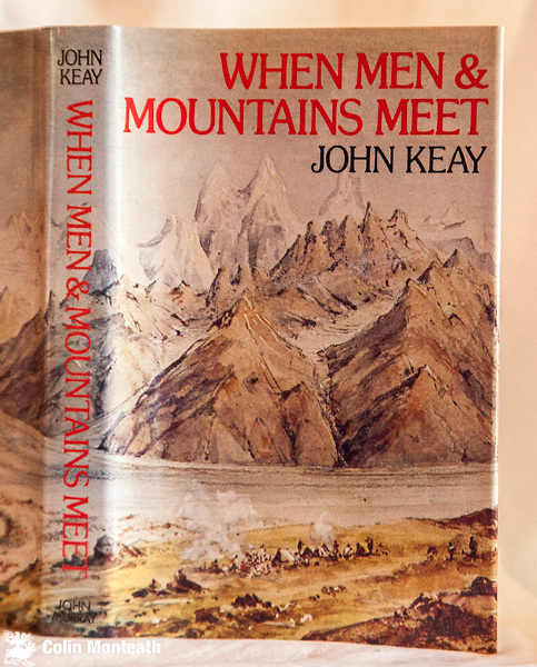 WHEN MEN AND MOUNTAINS MEET,  John Keay, John Murray, London, 1977, 1st edn., B&W plates, map, VG+ in VG+ bright jacket, The explorers of the Western Himalayas 1820-75 - brilliant piece of research - a classic $NZ65