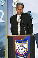 28 August 2006: US Soccer Federation President Sunil Gulati. The National Soccer Hall of Fame Induction Ceremony was held at the National Soccer Hall of Fame in Oneonta, New York.
