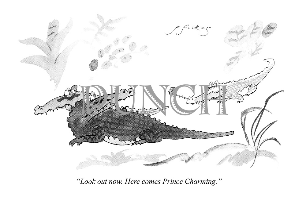 """""""Look out now. Here comes Prince Charming."""""""